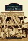 Sportfishing Around Miami (Images of America) Cover Image