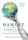 Hamlet Globe to Globe: Two Years, 193,000 Miles, 197 Countries, One Play Cover Image