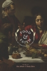 Food & Faith in Christian Culture (Arts and Traditions of the Table: Perspectives on Culinary History) Cover Image