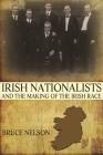 Irish Nationalists and the Making of the Irish Race Cover Image