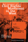 Black Americans and the Civil Rights Movement in the West, 16 (Race and Culture in the American West #16) Cover Image