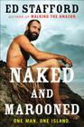 Naked and Marooned: One Man. One Island. Cover Image