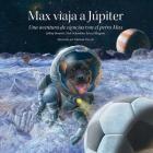 Max viaja a Júpiter: Una aventura de ciencias con el perro Max (Science Adventures with Max the Dog series) Cover Image
