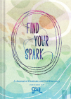 Find Your Spark: A Journal of Gratitude and Self-Discovery Inspired by Disney and Pixar's Soul (Gratitude and Positive Thinking Journal, Gift for Pixar Fan) Cover Image