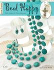 Bead Happy: Simple Jewelry for Everyday Wear! (Design Originals #3444) Cover Image