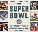 The Super Bowl: The First Fifty Years of America's Greatest Game Cover Image