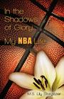 In the Shadows of Glory...My NBA Life Cover Image