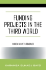 Funding Projects in the Third World: Hidden Secrets Revealed Cover Image