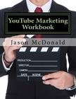 YouTube Marketing Workbook: How to Use YouTube for Business Cover Image