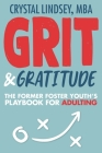 Grit & Gratitude: The Foster Youth's Playbook for Adulting Cover Image