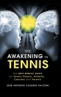 The Awakening in Tennis: The Best Mental Book for Tennis Players, Athletes, Coaches and Parents Cover Image