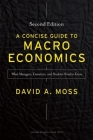 A Concise Guide to Macroeconomics: What Managers, Executives, and Students Need to Know Cover Image
