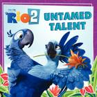 Rio 2: Untamed Talent Cover Image