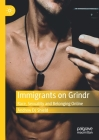 Immigrants on Grindr: Race, Sexuality and Belonging Online Cover Image