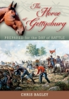 The Horse at Gettysburg: Prepared for the Day of Battle Cover Image
