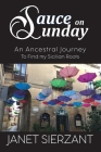 Sauce on Sunday: An Ancestral Journey to find my Sicilian Roots Cover Image