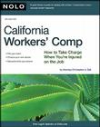 California Worker's Comp: How To Take Charge When You're Injured On The Job Cover Image