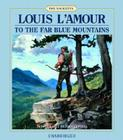 To the Far Blue Mountains Cover Image