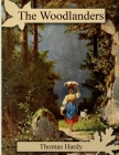 The Woodlanders: (Annotated Edition) Cover Image