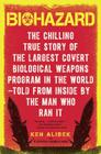 Biohazard: The Chilling True Story of the Largest Covert Biological Weapons Program in the World--Told from the Inside by the Man Who Ran It Cover Image