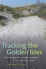 Tracking the Golden Isles: The Natural and Human Histories of the Georgia Coast (Wormsloe Foundation Nature Book #40) Cover Image