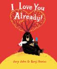 I Love You Already! Board Book Cover Image