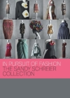 In Pursuit of Fashion: The Sandy Schreier Collection Cover Image