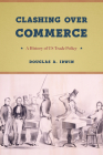 Clashing Over Commerce: A History of US Trade Policy Cover Image