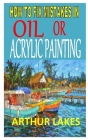 How to Fix Mistakes in Oil or Acrylic Painting: Complete beginner's guides to making changes and fixing mistakes in their oil or acrylic paintings Cover Image