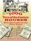 1000 Turn-Of-The-Century Houses: With Illustrations and Floor Plans (Dover Architecture) Cover Image