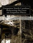 Forgotten North Carolina: Refocusing the Gaze on Forgotten Places Cover Image