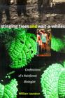 Stinging Trees and Wait-a-Whiles: Confessions of a Rainforest Biologist Cover Image