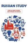 Russian Study: Over 100 Basic Words And Phrases In Russian: Russian Books Cover Image