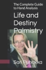 Life and Destiny Palmistry: The Complete Guide to Hand Analysis Cover Image