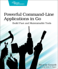 Powerful Command-Line Applications in Go: Build Fast and Maintainable Tools Cover Image