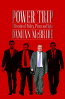 Power Trip: A Decade of Policy, Plots and Spin Cover Image