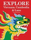 Explore Vietnam, Cambodia & Laos: A Travel Activity Book for Kids (Explore Books #1) Cover Image