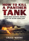 How to Kill a Panther Tank: Unpublished Scientific Reports from the Second World War Cover Image