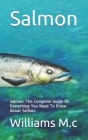 Salmon: Salmon: The Complete Guide On Everything You Need To Know About Salmon Cover Image