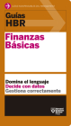Guías Hbr: Finanzas Básicas (HBR Guide to Finance Basics for Managers Spanish Edition) Cover Image