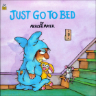 Just Go to Bed (Mercer Mayer's Little Critter (Pb)) Cover Image