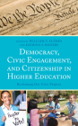 Democracy, Civic Engagement, and Citizenship in Higher Education: Reclaiming Our Civic Purpose Cover Image