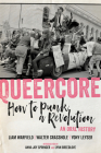 Queercore: How to Punk a Revolution: An Oral History Cover Image