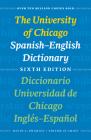 The University of Chicago Spanish-English Dictionary, Sixth Edition: Diccionario Universidad de Chicago Inglés-Español, Sexta Edición Cover Image