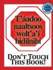 Don't Touch This Book!: Navajo & English Cover Image