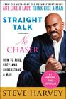Straight Talk, No Chaser: How to Find, Keep, and Understand a Man Cover Image