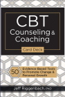CBT Counseling & Coaching Card Deck: 50 Evidence-Based Tools to Promote Change & Personal Growth Cover Image