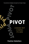 PIVOT: Five Practices to Strategize and Support You Through Change Cover Image
