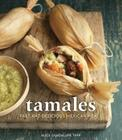 Tamales: Fast and Delicious Mexican Meals [A Cookbook] Cover Image