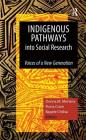 Indigenous Pathways into Social Research: Voices of a New Generation Cover Image